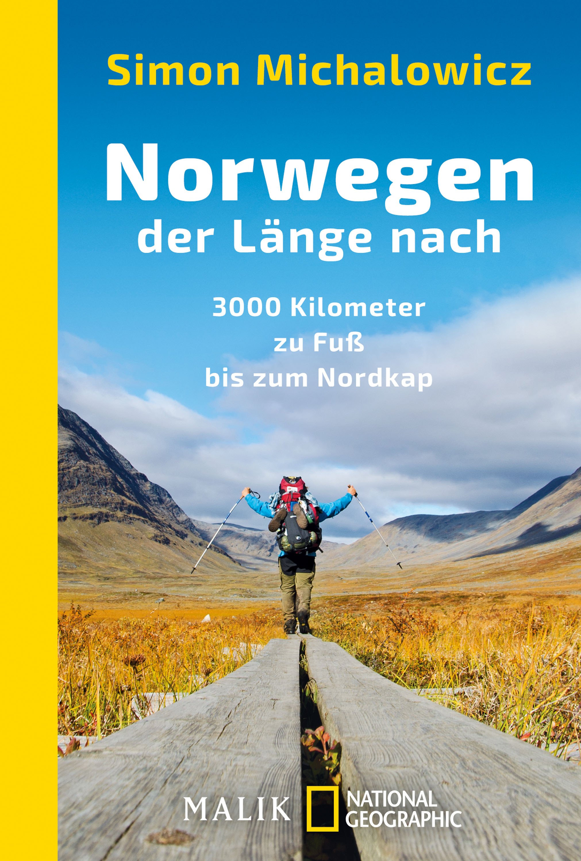 Simon Michalowicz: Norwegen der Länge nach3000 Kilometer zu Fuss bis zum Nordkap, Piper-Verlag, München, Berlin 2015, 272 S. 14,99 EUR. © Piper-Verlag